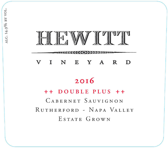2016 Hewitt Vineyard Double Plus Rutherford Cabernet Sauvignon Front Label